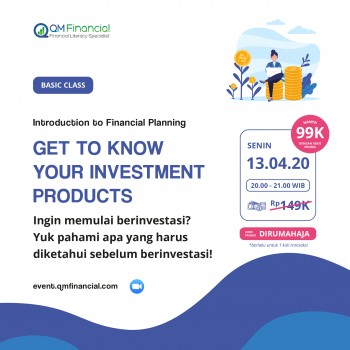 Basic Class: Get to Know Your Investment Products - 13 April 2020